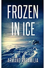 Frozen In Ice Kindle Edition