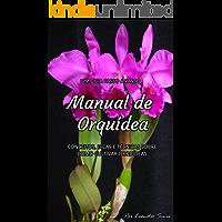 Manual de Orquídea: Descubra Como Cuidar de Orquídeas do Jeito Certo