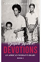 My Deepest Heart's Devotions 2: An African Woman's Diary - Book 2 Kindle Edition