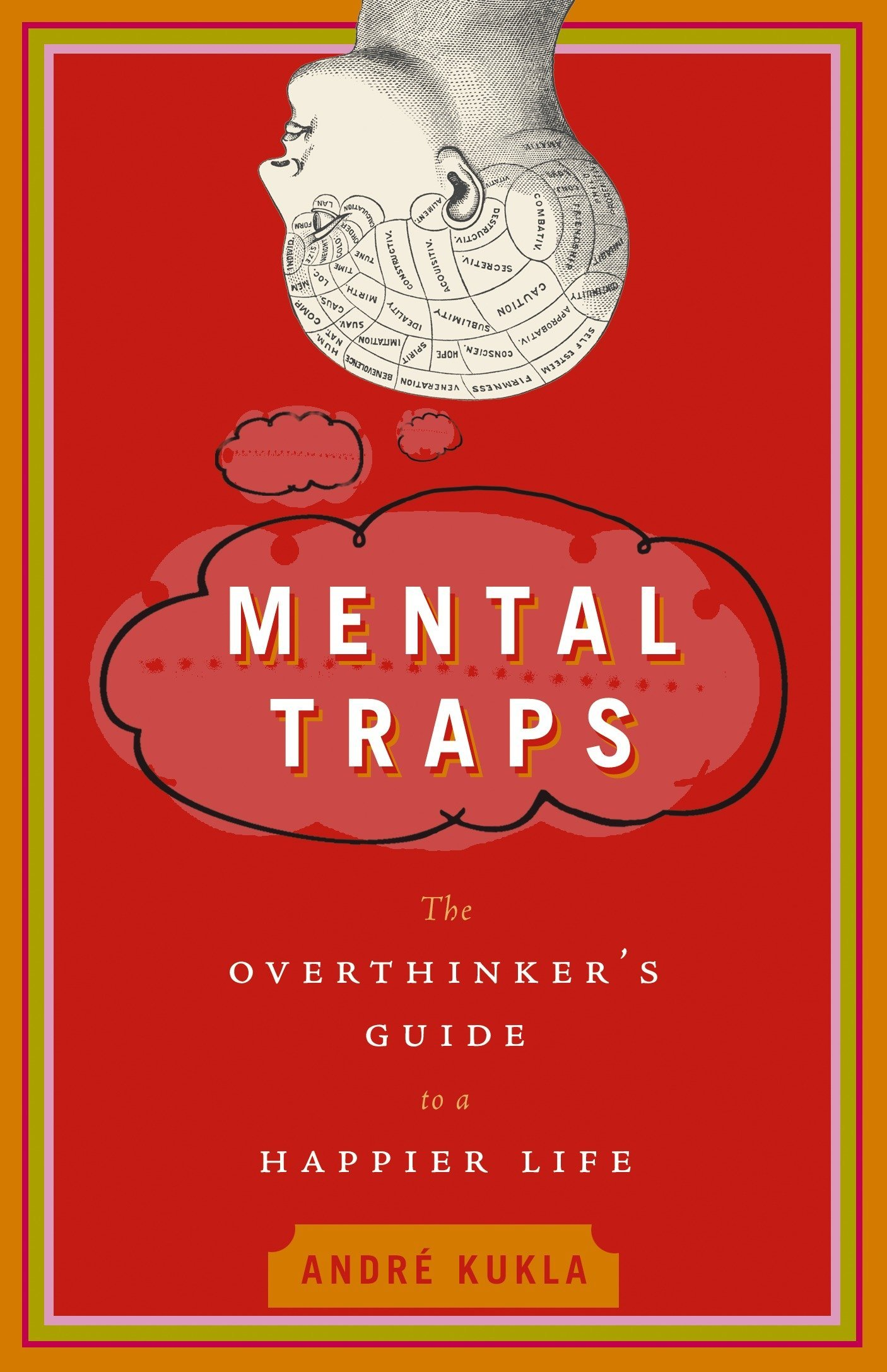 Mental Traps: The Overthinkers Guide to a Happier Life: Amazon.es: Kukla, Andre: Libros en idiomas extranjeros