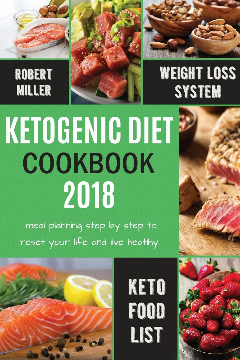 Ketogenic Diet Cookbook 2018 Meal Planning Step By Step To Reset