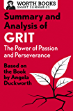 Summary and Analysis of Grit: The Power of Passion and Perseverance: Based on the Book by Angela Duckworth (Smart…