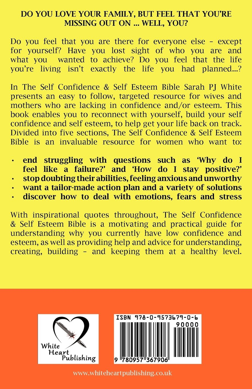 The Self Confidence Self Esteem Bible The One Stop Resource For