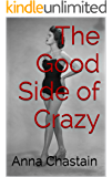The Good Side of Crazy