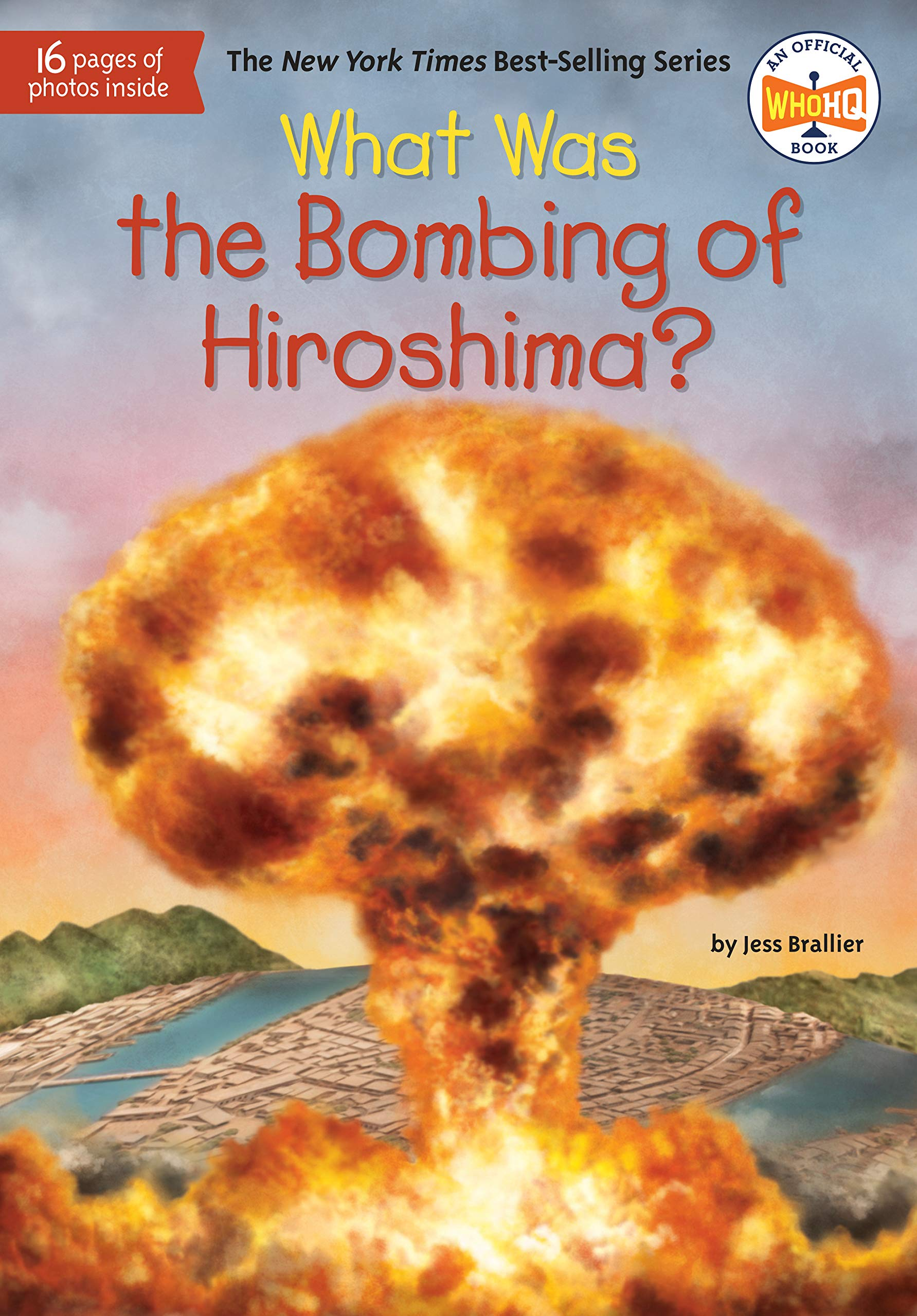 New York Bombing 2020 What Was the Bombing of Hiroshima?: Jess M Brallier, Who HQ, Tim