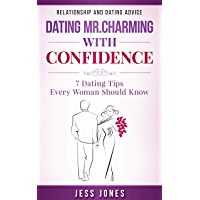 Dating Mr. Charming With Confidence: 7 Dating Tips Every Woman Should Know (English Edition)