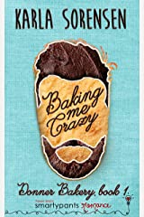 Baking Me Crazy (Donner Bakery  Book 1) Kindle Edition