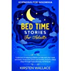 Bedtime Stories for Adults – Hypnosis for Insomnia: Collection of Relaxing Lullabies to Help Rest your Mind and Body. Overcom