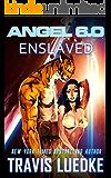 Angel 6.0: Enslaved : (Angel 6.0, Book 3)