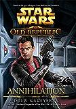 Annihilation (Star Wars: The Old Republic Book 4)