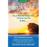 The Four Year Career® 11th Edition: How to Make Your Dreams of Fun and Financial Freedom Come True Or Not ...