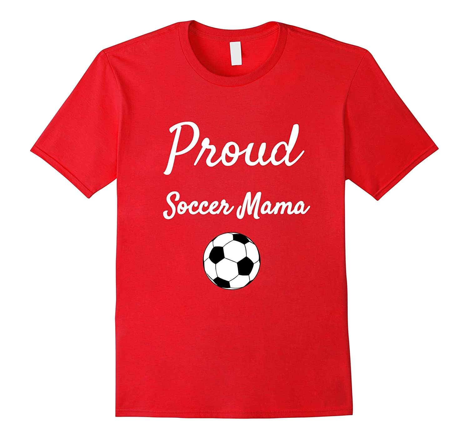 Proud Soccer Mama T-shirt Mom Mommy Ma Player child-FL