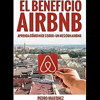 El beneficio Airbnb: aprenda cómo hice $5000+ un mes con Airbnb