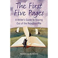 The First Five Pages: A Writer's Guide to Staying Out of the Rejection Pile (English Edition)
