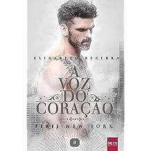 A Voz do Coração (New York Livro 8) (Portuguese Edition) Mar 23, 2018