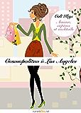 Cosmopolitan à Los Angeles, épisode 4: Amour, copines et cocktails, saison 1