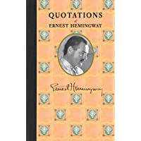 Quotations of Ernest Hemingway