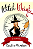 Witch Weigh (A Special Gifts Paranormal Romantic Comedy Novella Book 1)
