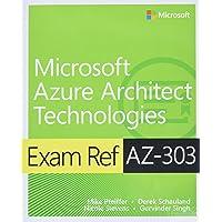 Exam Ref AZ-303 Microsoft Azure Architect Technologies