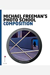 Michael Freeman's Photo School: Composition: Essential Aspects of Composition (English Edition) eBook Kindle