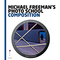 Michael Freeman's Photo School: Composition: Essential Aspects of Composition book cover