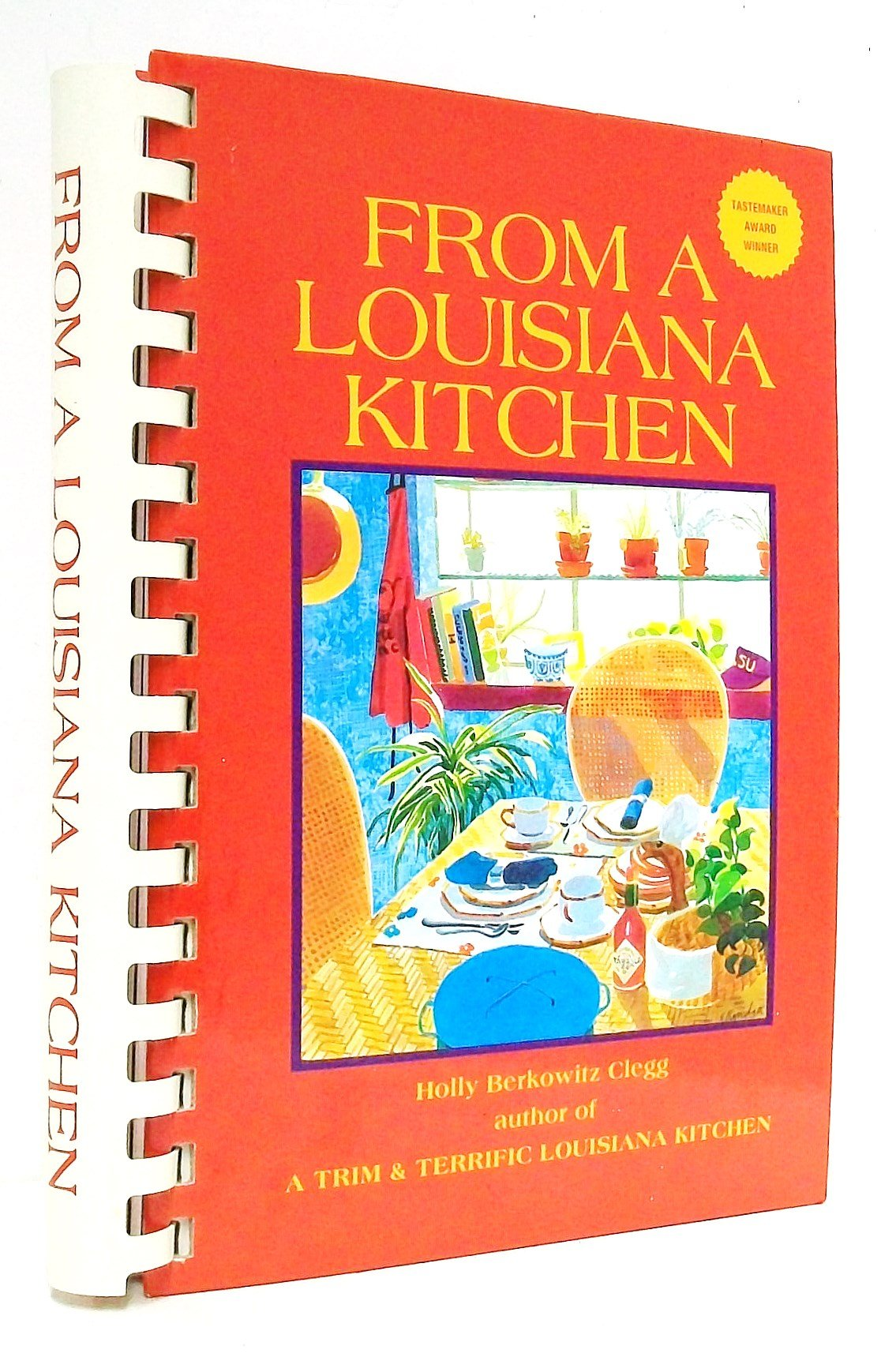 From a Louisiana Kitchen Holly Berkowitz Clegg 9780961088842
