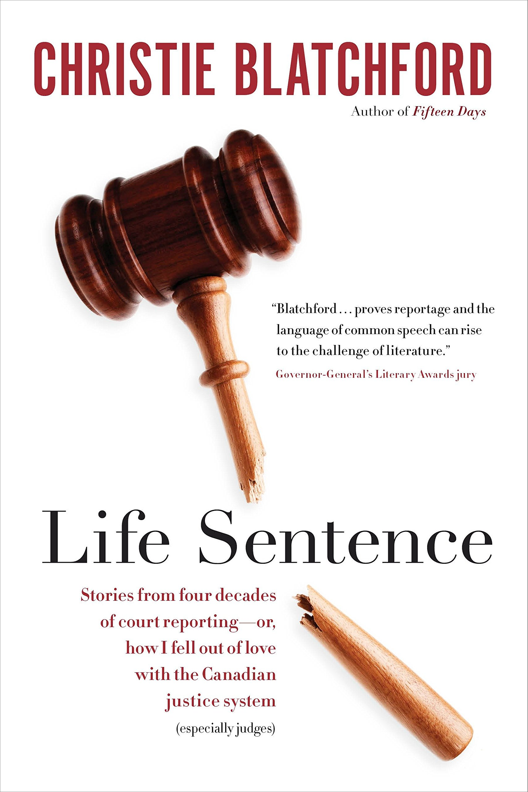 Life Sentence: Stories from Four Decades of Court Reporting -- or, How I Fell Out of Love with the Canadian Justice System (Especially Judges) pdf epub