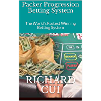 Packer Progression Betting System: The World's Fastest Winning Betting System (English Edition)
