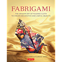 Fabrigami: The Origami Art of Folding Cloth to Create Decorative and Useful Objects  (Furoshiki - The Japanese Art of Wrapping) (English Edition)