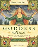Goddess Alive!: Inviting Celtic & Norse Goddesses Into Your Life: Inviting Celtic and Norse Goddesses into Your Life
