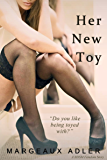Her New Toy (A BDSM Femdom Story) (Her Toy 1)