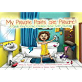 My Private Parts are Private! A Guide for Teaching Children about Safe Touching