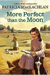 More Perfect than the Moon (Sarah, Plain and Tall Saga Book 4) Kindle Edition