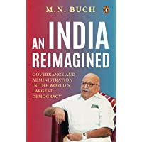 An India Reimagined: Governance and Administration in the World's Largest Democracy