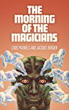 The Morning of the Magicians: The Dawn of Magic