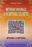 Méthode originale d'écriture secrète : Initiation à la cryptologie