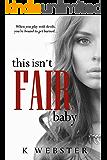 This Isn't Fair, Baby (War & Peace Book 6)