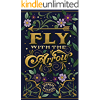 Fly with the Arrow: A Bluebeard Inspired Fantasy (Bluebeard's Secret Book 1)