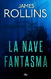 La nave fantasma: Un racconto della Sigma Force in esclusiva ebook