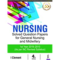 Nursing Solved Question Papers for General Nursing and Midwifery 1st Year 2019-2010