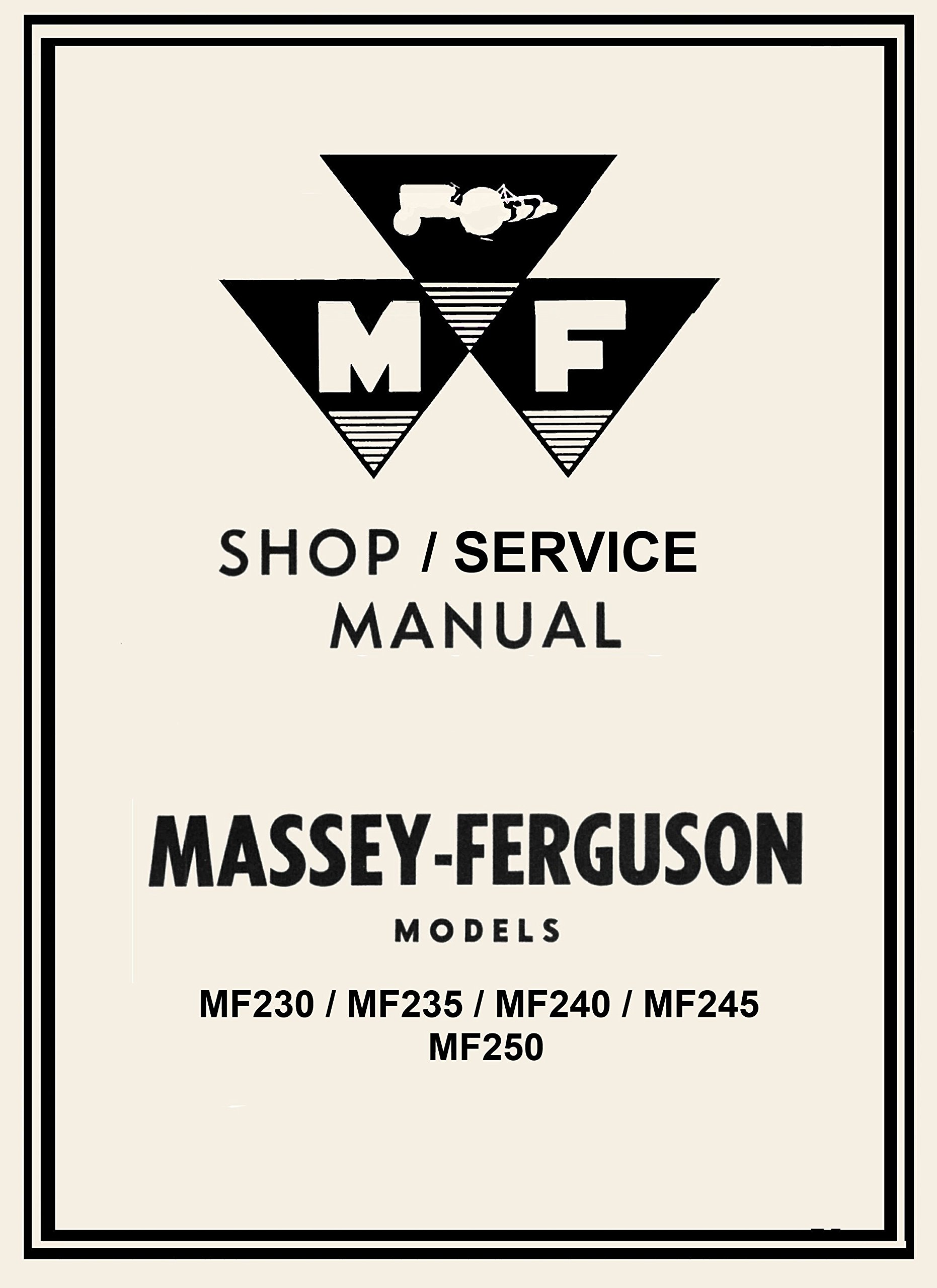 Massey Ferguson Mf230/ Mf235 /Mf240 / Mf245 / Mf250 Shop/service Manual -  Coil Binding: Massey Ferguson: 0763616420043: Amazon.com: Books