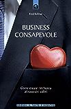 Business consapevole: Come creare ricchezza attraverso i valori. (NFP. Le chiavi del successo)