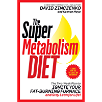 The Super Metabolism Diet: The Two-Week Plan to Ignite Your Fat-Burning Furnace and Stay Lean for Life! (English Edition)
