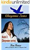 Cheyenne Tears (Cheyenne series Book 3)