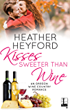 Kisses Sweeter Than Wine (An Oregon Wine Country Romance Book 3)