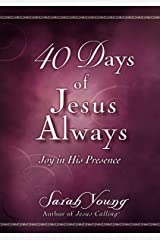 40 Days of Jesus Always: Joy in His Presence Kindle Edition