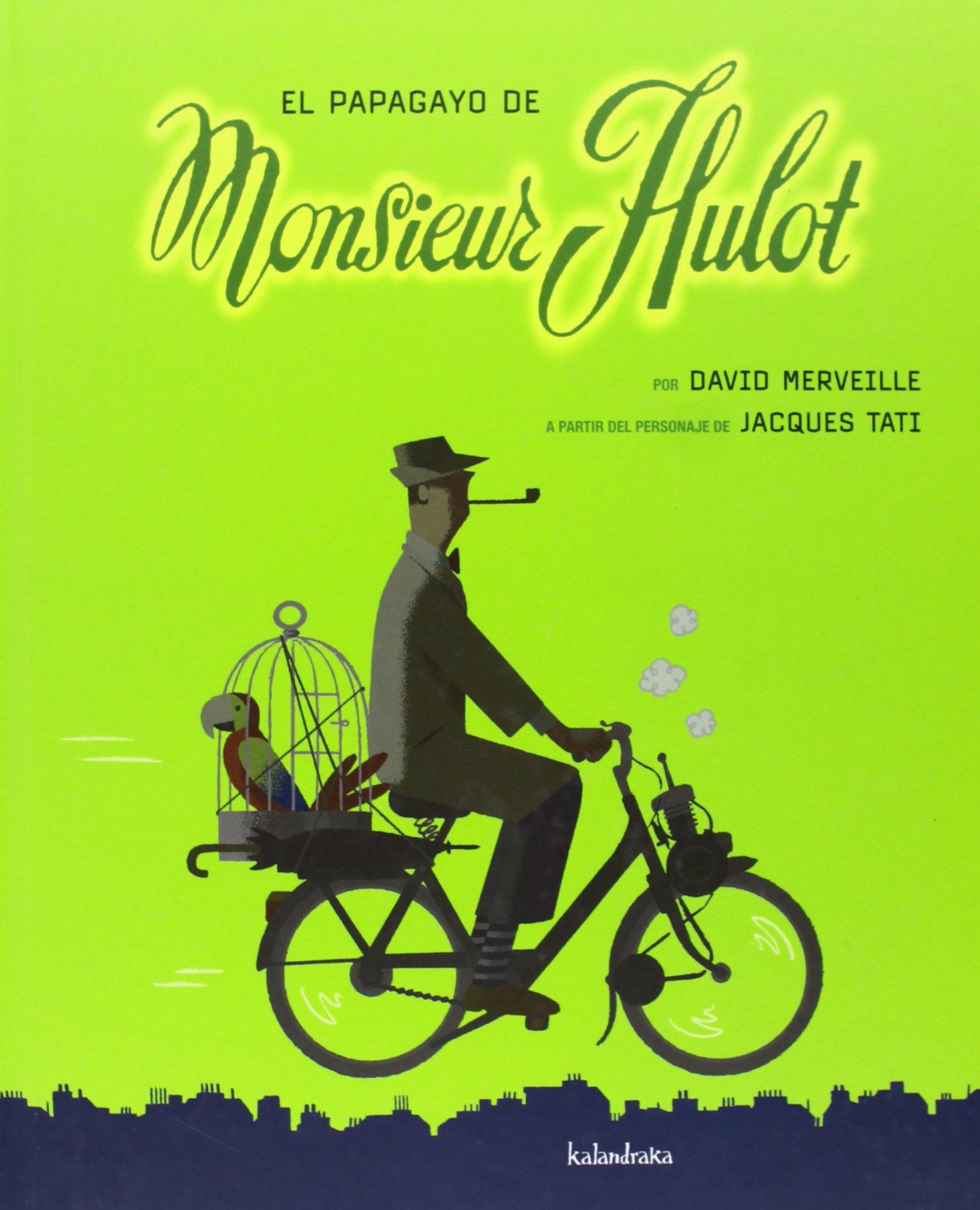 El papagayo de Monsieur Hulot (libros para soñar): Amazon.es: Merveille, David: Libros
