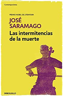 Las intermitencias de la muerte / Death with Interruptions (Contemporanea) (Spanish Edition)