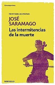 Las intermitencias de la muerte   / Death with Interruptions (Contemporanea) (Spanish Edition)