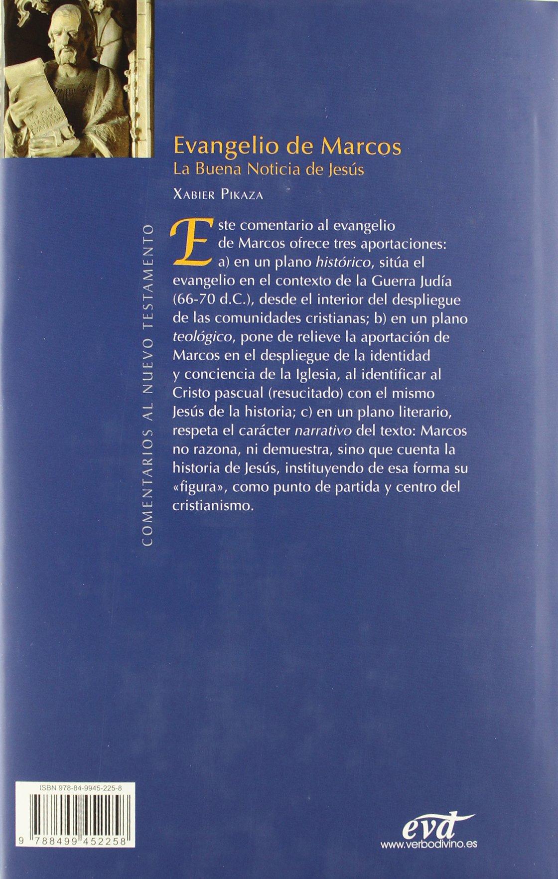 Evangelio De Marcos Evd : La buena noticia de jesús Comentarios teológicos  y literarios del at y nt: Amazon.es: Pikaza Ibarrondo, Xabier: Libros
